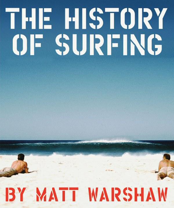 Matt Warshaw's The History of Surfing.
