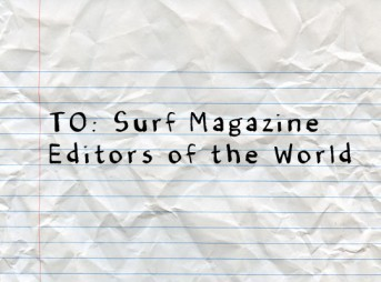 An open letter to surf magazine editors of the world.