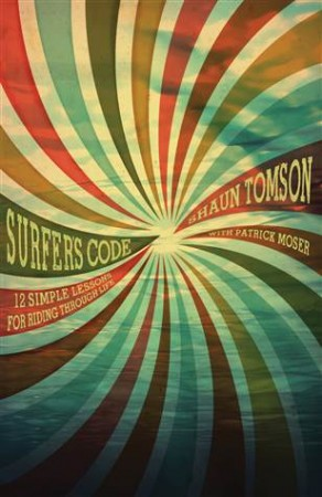 Shaun Tomson's updated and re-released book: Surfer's Code.