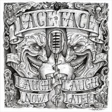 Face to Face's Laugh Now, Laugh Later, available now.
