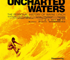 Uncharted Waters, The Personal History of Wayne Lynch, has hit the ground running in Australia, and is currently screening at over thirty cinemas in every state of Australia.